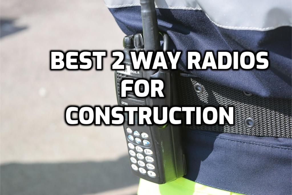 best 2 way radios for construction